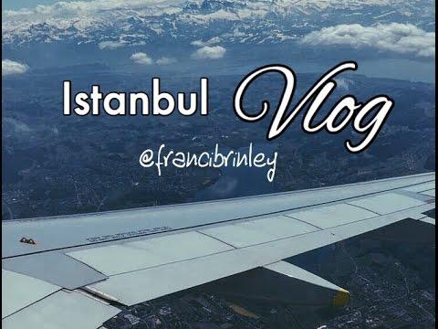 Travel Vlog   Istanbul, francibrinley ✈️