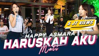 Download lagu Happy Asmara - Haruskah Aku Mati( Music Live) Aku sekuat hati bertahan Kamu sebisanya