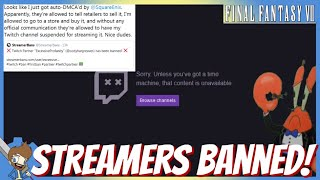 FF7 Remake - Twitch Streamers Banned For Streaming FF7R