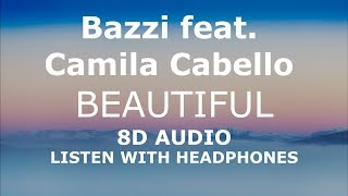 Download Lagu Bazzi feat. Camila Cabello - Beautiful | 8D AUDIO / CONCERT SOUND Gratis STAFABAND
