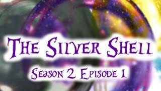 "The Silver Shell Season 2 Episode 1 ""Fresh Start"""