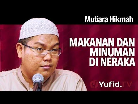 Mutiara Hikmah:  Makanan Dan Minuman Di Neraka - Ustadz Firanda Andirja, MA.