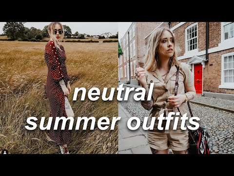 HOW TO STYLE: 5 NEUTRAL SUMMER OUTFITS | Lucy Love