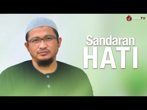 Ceramah Singkat: Sandaran Hati - Ustadz Abdullah Taslim, MA.