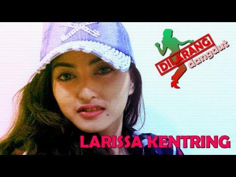Larissa Kentring - Dilarang Dangdut - Nstv - Tv Musik Indonesia video