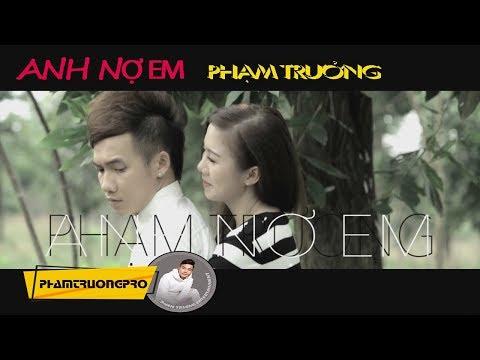 [MV HD] Anh Nợ Em - Phạm Trưởng thumbnail