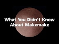 What You Didn't Know About Makemake MP3