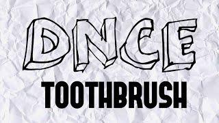 DNCE Toothbrush lyrics