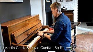 Martin Garrix & David Guetta feat. Jamie Scott & Romy Dya - So Far Away (Piano Cover) [HD]