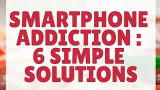 Smartphone addiction : 6 simple solutions(Hindi) Padma Tech