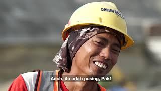 HEBAT!!! KISAH KERJA KERAS PEKERJA PROYEK INSFRASTUKTUR - PELUH MEREKA UNTUK KEMAJUAN INDONESIA