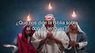 ¿Qué dice la Biblia sobre el don de lenguas?