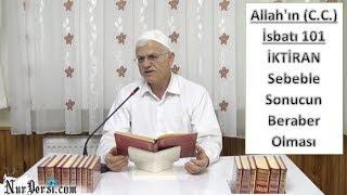 Hasan Akar - Allah'ın (C.C.) İsbatı 101 - İktiran, Sebeble Sonucun Beraber Olması