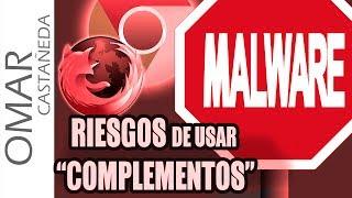 RIESGOS DE USAR COMPLEMENTOS EN FIREFOX Y CHROME
