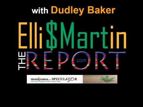 Ellis Martin Report with Dudley Baker's Marijuana Speculator