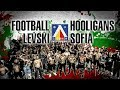 Football Hooligans \ Bulgaria \ Levski Sofia\ Околофутбола