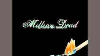 Watch Million Dead Harmony No Harmony video