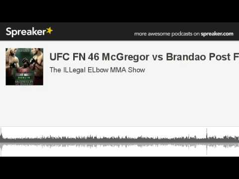 UFC FN 46 McGregor vs Brandao Post Fight made with Spreaker