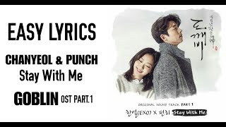 Chanyeol EXO ft PUNCH - Stay With Me (OST GOBLIN PART.1) EASY LYRICS