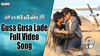 Gusa Gusa Lade Full Video Song  Gentleman Video So