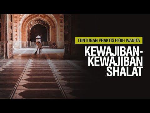 Kewajiban-Kewajiban Sholat - Ustadz Ahmad Zainuddin Al-Banjary