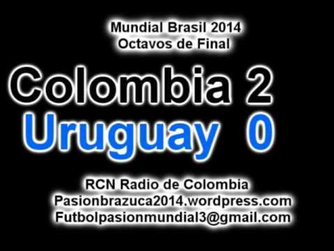 Colombia 2 Uruguay 0 (RCN Radio Colombia) Mundial Brasil 2014