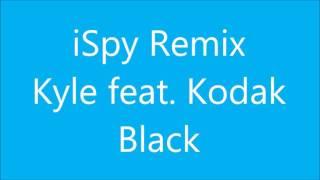 Kyle ispy remix feat kodak black Lyrics