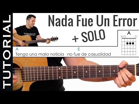 Como tocar Nada Fue Un Error en guitarra con SOLO tutorial Completo