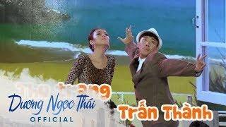 Hài kịch Trấn Thành Thu Trang 2016 - Live Show Dương Ngọc Thái