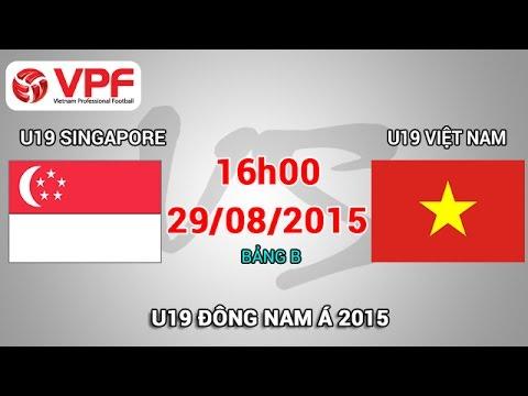 U19 Singapore vs U19 Việt Nam – U19 Đông Nam Á | FULL