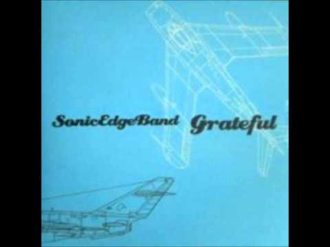 Sonic Edge Band - Come Before