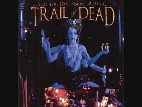 Trail Of Dead - And You Will Know Us By The Perfect Teenhood