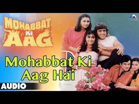 Mohabbat Ki Aag : Mohabbat Ki Aag Hai Full Audio Song | Shatrugan...