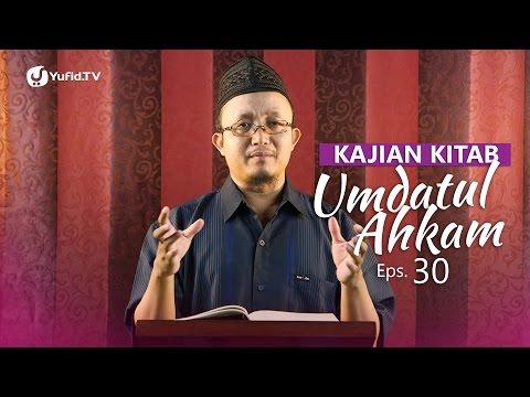 Kajian Kitab: Umdatul Ahkam (Eps. 30) - Ustadz Aris Munandar