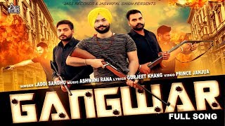 Gangwar   Full Song   Laddi Sandhu   New Punjabi S