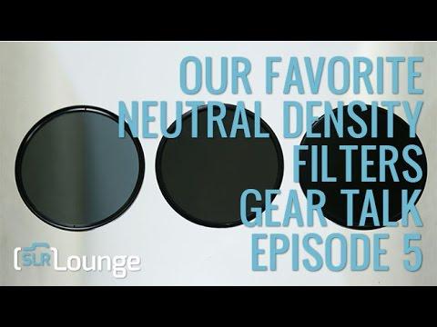 Our Favorite Neutral Density Filters   Gear Talk Episode 5