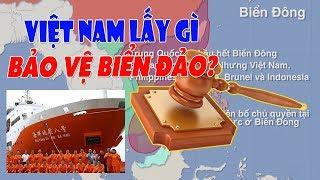 Khởi kiện Trung Quốc - Cách Việt Nam có thể bảo vệ chủ quyền biển đảo!