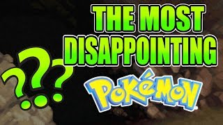 The Most Disappointing Pokemon Ever