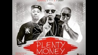 DJ Magic Flowz - Plenty Money Ft  B Red & T Obay