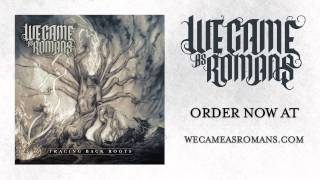 Watch We Came As Romans Ghosts video
