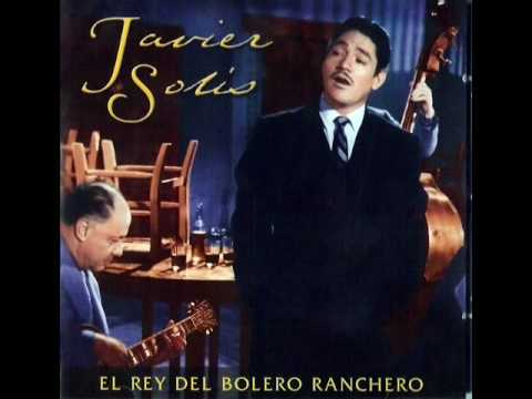 Javier Solis - Y que hiciste del amor que me juraste