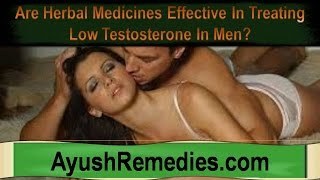 Are Herbal Medicines Effective In Treating Low Testosterone In Men