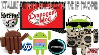 Jcsullins CyanogenMod11 Data Media Builds on the HP Touchpad (Kernel 3.0)