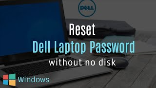 How to Reset Dell Laptop Password Without Disk