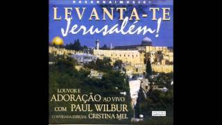 Paul Wilbur e Cristina Mel- Vem Com O Peso Da Tua Glória (Let The Weight Of Your Glory Fall)