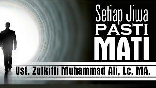 download lagu Setiap Jiwa Pasti Mati  Ust. Zulkifli Muhammad Ali, gratis
