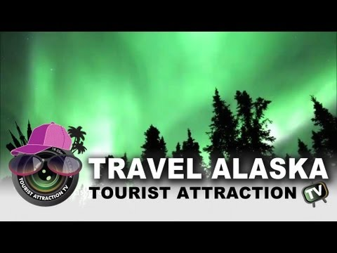 Travel Alaska - The Tourist Attraction 2013