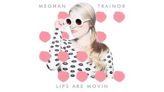 Meghan Trainor - Lips Are Movin Audio (AUDIO SONG)