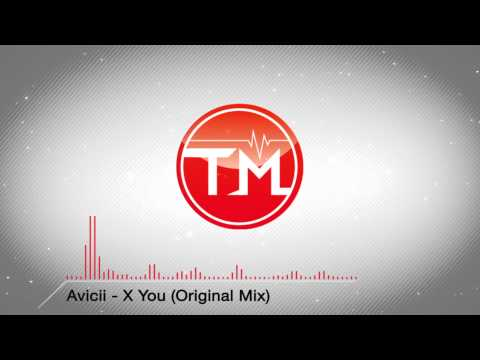 Avicii - X You (Original Mix)