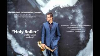 Holy Roller by Libby Larsen/Boyd - FAU Wind Ensemble with Dr. Dannel Espinoza
